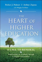 The Heart of Higher Education : A Call to Renewal - Parker J. Palmer