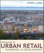 Principles of Urban Retail Planning and Development - Robert J. Gibbs