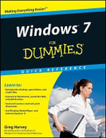 Windows 7 For Dummies Quick Reference : For Dummies: Quick Reference (Computers) - Greg Harvey