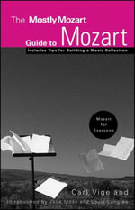 The Mostly Mozart Guide to Mozart - Carl Vigeland
