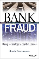 Bank Fraud : Using Technology to Combat Losses - Revathi Subramanian