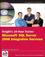 Knight's 24-Hour Trainer : Microsoft SQL Server 2008 Integration Services - Brian Knight