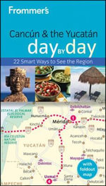 Frommer's Cancun & the Yucatan Day By Day : Frommer's City Day By Day Guides - Joy Hepp