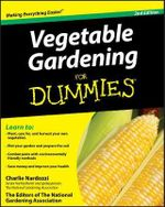 Vegetable Gardening For Dummies, 2nd Edition : For Dummies - Charlie Nardozzi