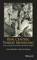 Risk Centric Threat Modeling : Process for Attack Simulation and Threat Analysis - Marco Morana