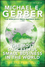 The Most Successful Small Business In The World : The Ten Principles - Michael E. Gerber