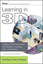 Learning In 3D : Adding a New Dimension to         Enterprise Learning and Collaboration - Karl M. Kapp