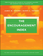 The Encouragement Index : J-B Leadership Challenge: Kouzes/Posner - James M. Kouzes
