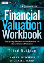 Financial Valuation Workbook : Step-by-Step Exercises and Tests to Help You Master Financial Valuation - James R. Hitchner