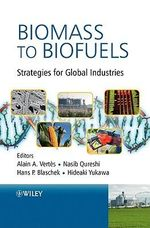 Biomass to Biofuels : Strategies for Global Industries