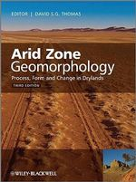 Arid Zone Geomorphology : Process, Form and Change in Drylands
