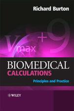 Biomedical Calculations : Principles and Practice - Richard F. Burton
