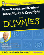 Patents, Registered Designs, Trade Marks And Copyright For Dummies - John Grant