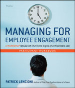 Managing for Employee Engagement Participant Workbook - Patrick M. Lencioni