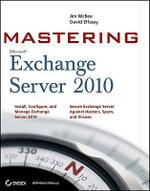 Mastering Microsoft Exchange Server 2010 : Mastering - Jim McBee