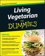 Living Vegetarian For Dummies, 2nd Edition - Suzanne Havala Hobbs