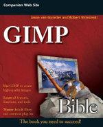 GIMP Bible : Bible - Jason Van Gumster