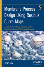 Membrane Process Design Using Residue Curve Maps : The Courage to Care About Your People, Your Client... - Mark Peters