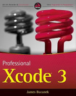 Professional Xcode 3 - James Bucanek