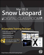 Mac OS X Snow Leopard Digital Classroom : Digital Classroom - Chad Chelius