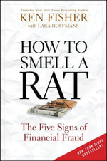 How to Smell a Rat : The Five Signs of Financial Fraud - Ken Fisher