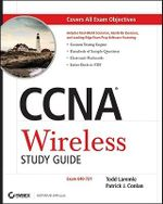 CCNA Wireless Study Guide : IUWNE Exam 640-721 - Todd Lammle
