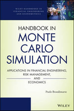 Handbook in Monte Carlo Simulation : Applications in Financial Engineering, Risk Management, and Economics - Paolo Brandimarte