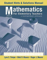 Mathematics for Elementary Teachers : A Contemporary Approach Student Hints and Solutions Manual - Gary L. Musser
