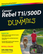Canon EOS Rebel T1i/500D For Dummies  - Julie Adair King
