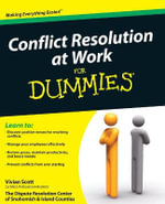 Conflict Resolution At Work For Dummies : For Dummies - Vivian Scott