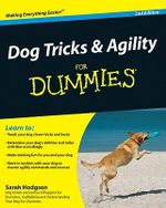 Dog Tricks And Agility For Dummies, 2nd Edition : For Dummies - Sarah Hodgson