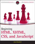 Beginning HTML, XHTML, CSS, and JavaScript : Wrox Programmer to Programmer - Rob Larsen