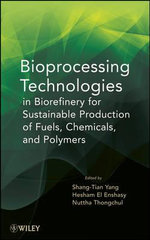 Bioprocessing Technologies in Biorefinery for Sustainable Production of Fuels, Chemicals, and Polymers : Reactions and Applications