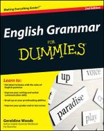 English Grammar For Dummies, 2nd Edition : 2nd Edition - Geraldine Woods