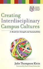 Creating Interdisciplinary Campus Cultures : A Model for Strength and Sustainability - Julie Thompson Klein