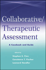 A Collaborative Therapeutic Assessment : A Casebook and Guide - Stephen E. Finn