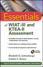Essentials of WIAT-III and KTEA-II Assessment : Essentials of Psychological Assessment - Elizabeth O. Lichtenberger