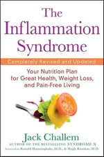 The Inflammation Syndrome : Your Nutrition Plan for Great Health, Weight Loss, and Pain-Free Living - Jack Challem