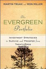 The Evergreen Portfolio : Timeless Strategies to Survive and Prosper from Investing Pros - Martin Truax