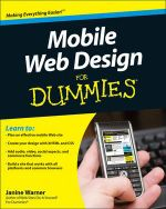 Mobile Web Design For Dummies - Janine Warner