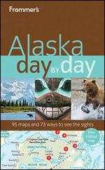 Frommer's Alaska Day By Day : 1st Edition - Charles P. Wohlforth