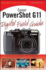 Canon PowerShot G11 Digital Field Guide : Digital Field Guide - Brian McLernon