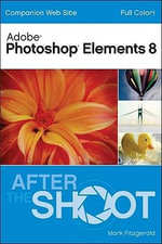 Photoshop Elements 8 After the Shoot - Mark Fitzgerald