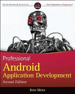 Professional Android 2 Application Development, 2nd Edition :  Application Development - Reto Meier