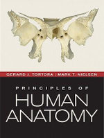 Principles of Human Anatomy : WITH Atlas - Gerard J. Tortora