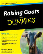 Raising Goats For Dummies - Cheryl K. Smith