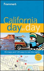 Frommer's California Day By Day : Frommer's City Day By Day Guides - Mark Hiss