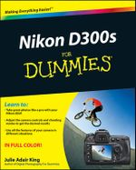 Nikon D300s For Dummies - Julie Adair King