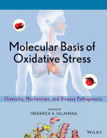 Molecular Basis of Oxidative Stress : Chemistry, Mechanisms, and Disease Pathogenesis - Frederick A. Villamena