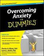 Overcoming Anxiety For Dummies : 2nd Edition - Charles H. Elliott